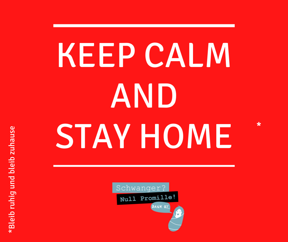 Keep Calm and stay home - Bleib ruhig und bleib zuhause